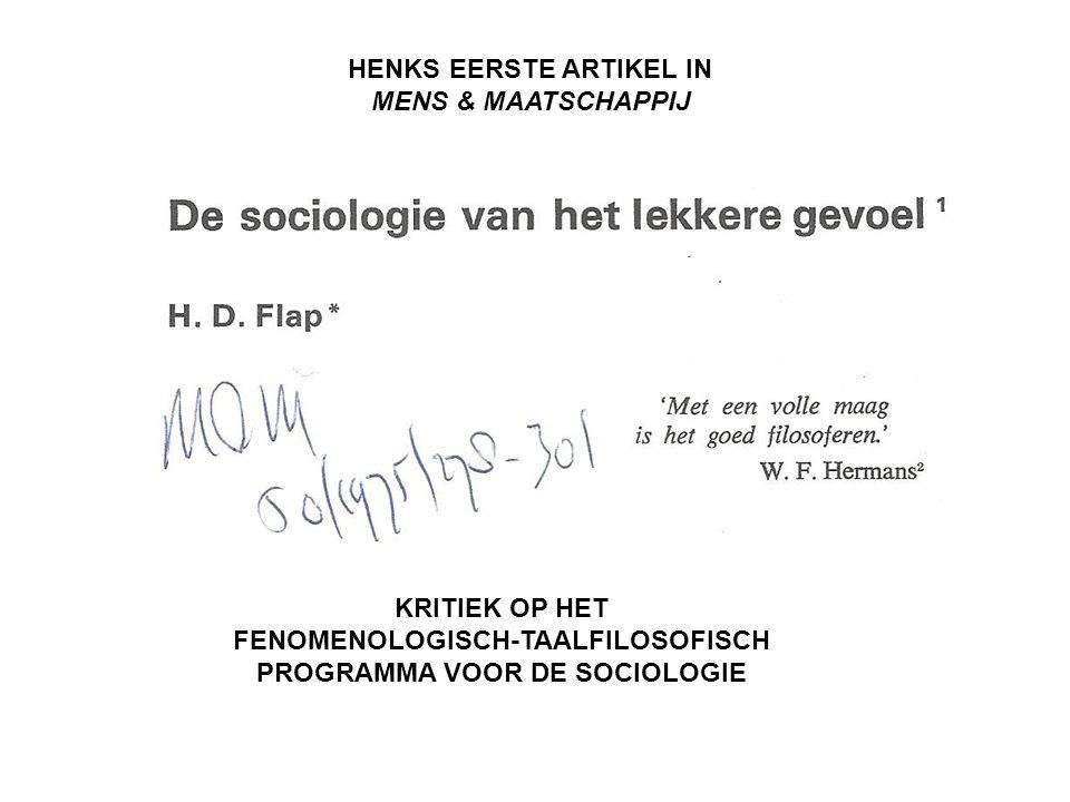 KRITIEK OP HET FENOMENOLOGISCH-TAALFILOSOFISCH PROGRAMMA VOOR DE SOCIOLOGIE HENKS EERSTE ARTIKEL IN MENS & MAATSCHAPPIJ