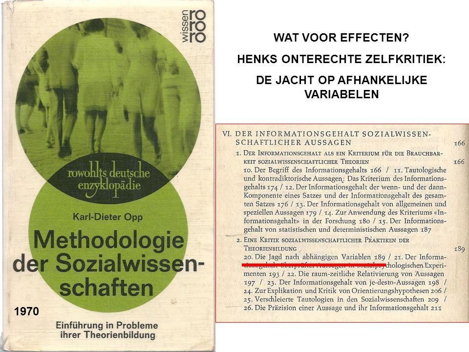 WAT VOOR EFFECTEN? HENKS ONTERECHTE ZELFKRITIEK: DE JACHT OP AFHANKELIJKE VARIABELEN 1970
