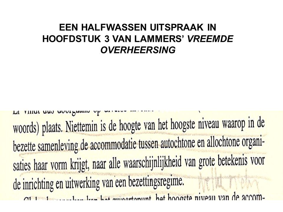 EEN HALFWASSEN UITSPRAAK IN HOOFDSTUK 3 VAN LAMMERS' VREEMDE OVERHEERSING