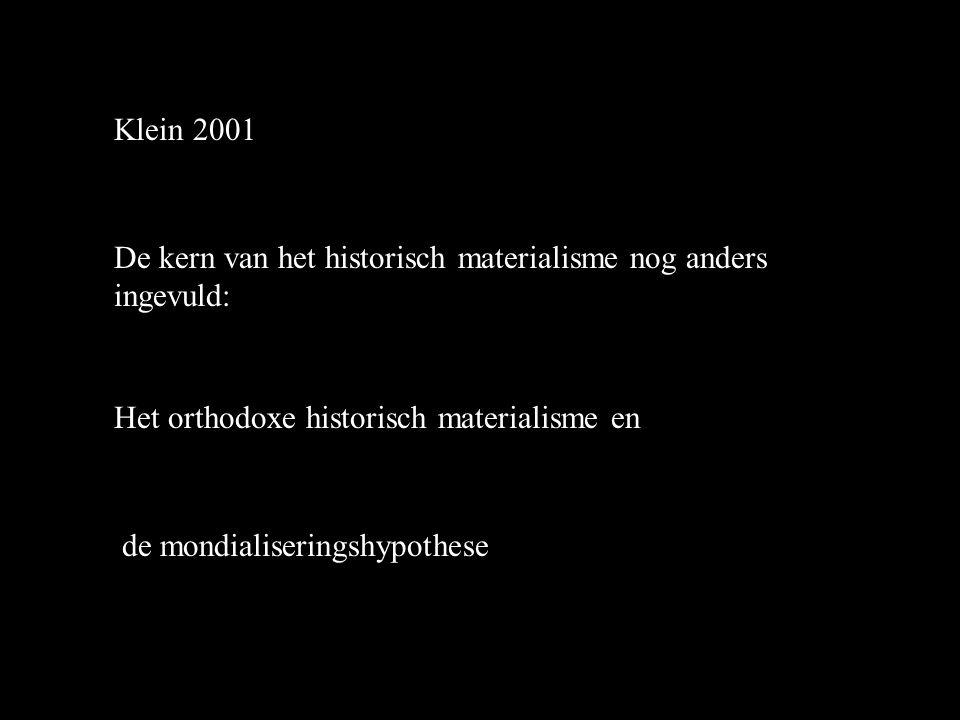 Klein 2001 De kern van het historisch materialisme nog anders ingevuld: Het orthodoxe historisch materialisme en de mondialiseringshypothese