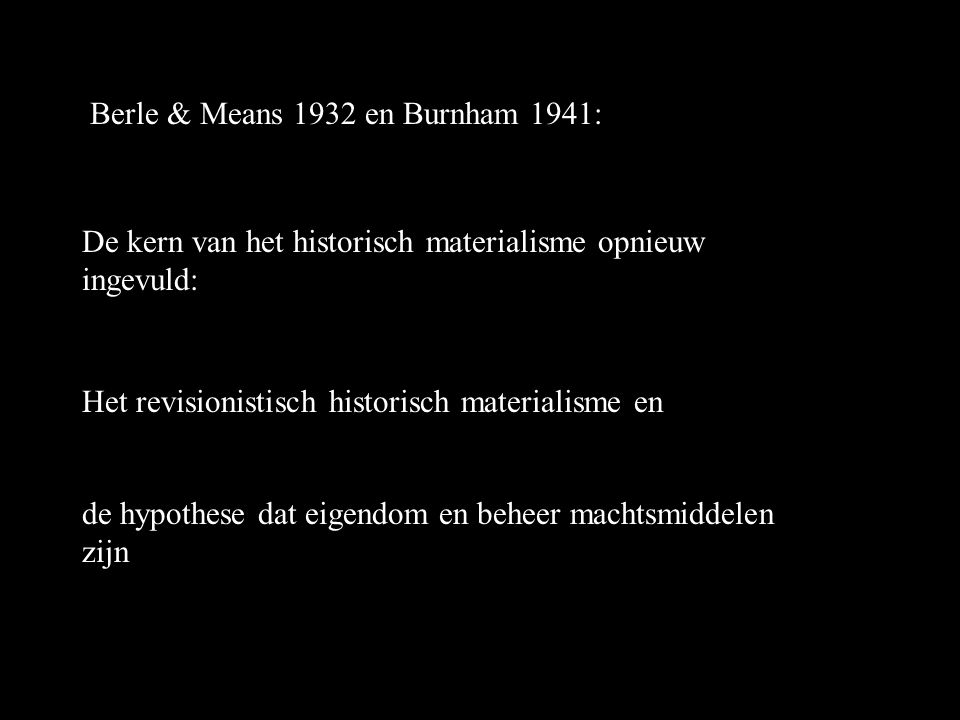 Berle & Means 1932 en Burnham 1941: De kern van het historisch materialisme opnieuw ingevuld: Het revisionistisch historisch materialisme en de hypothese dat eigendom en beheer machtsmiddelen zijn