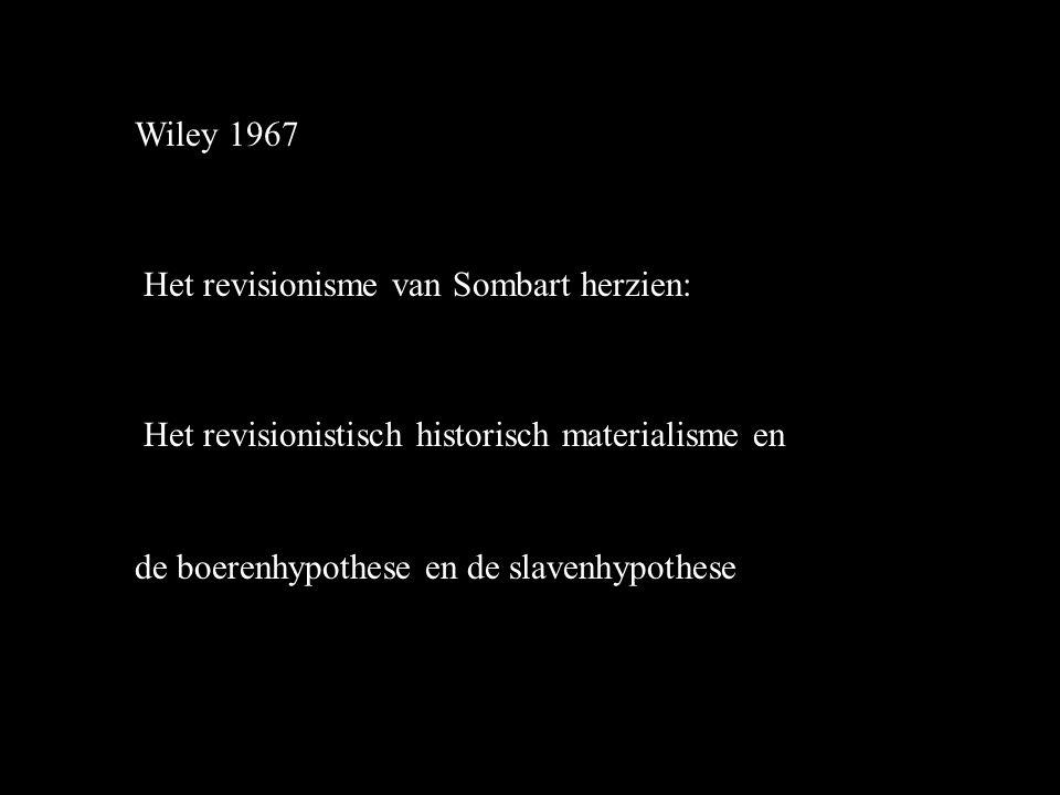 Wiley 1967 Het revisionisme van Sombart herzien: Het revisionistisch historisch materialisme en de boerenhypothese en de slavenhypothese