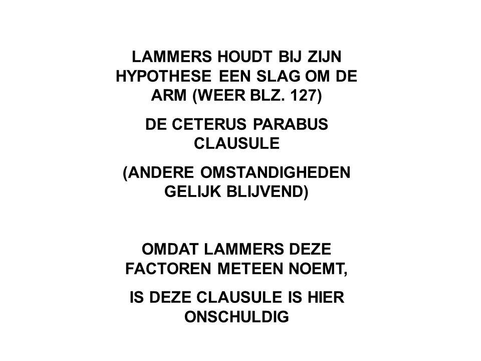 LAMMERS HOUDT BIJ ZIJN HYPOTHESE EEN SLAG OM DE ARM (WEER BLZ.