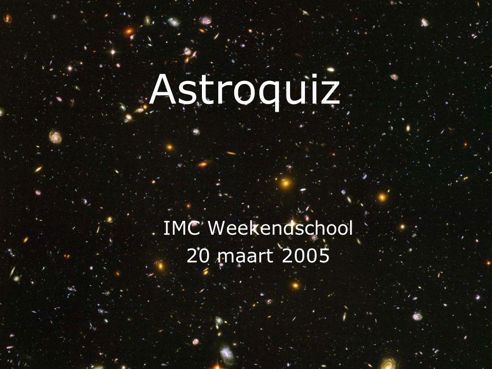 Astroquiz IMC Weekendschool 20 maart 2005