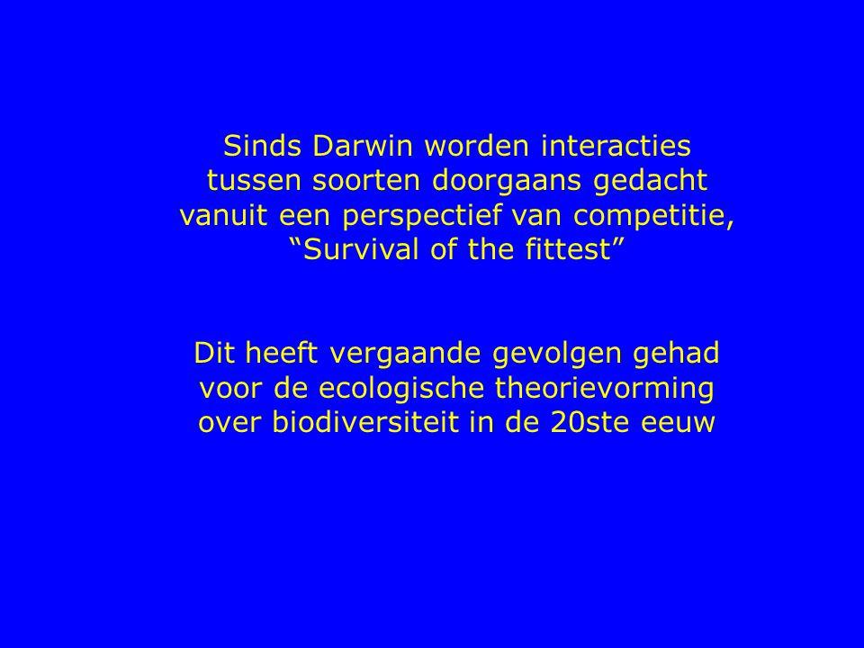 """Sinds Darwin worden interacties tussen soorten doorgaans gedacht vanuit een perspectief van competitie, """"Survival of the fittest"""" Dit heeft vergaande"""