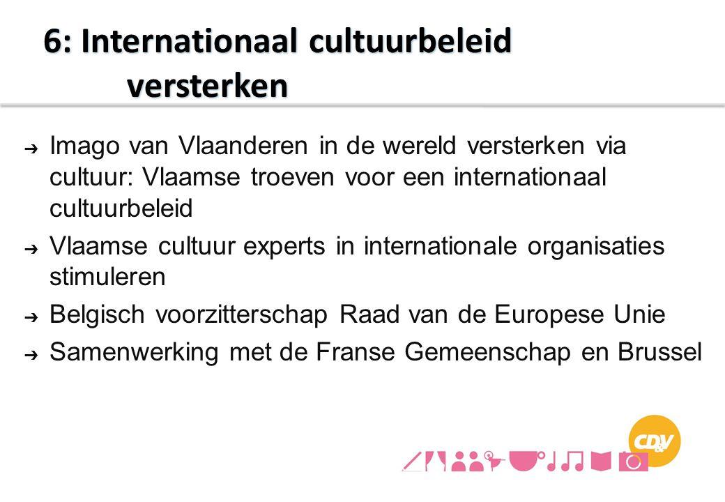 ➔ Imago van Vlaanderen in de wereld versterken via cultuur: Vlaamse troeven voor een internationaal cultuurbeleid ➔ Vlaamse cultuur experts in interna