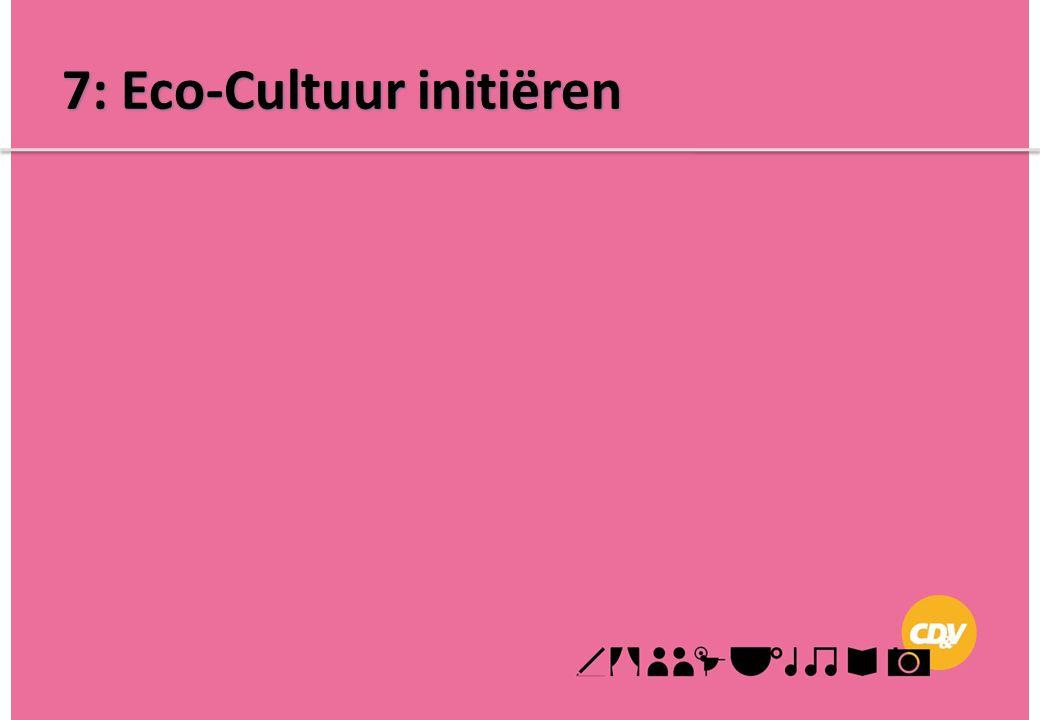 7: Eco-Cultuur initiëren