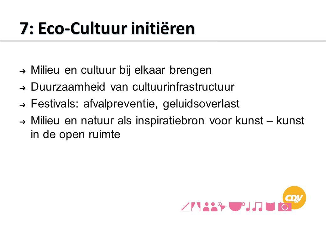 ➔ Milieu en cultuur bij elkaar brengen ➔ Duurzaamheid van cultuurinfrastructuur ➔ Festivals: afvalpreventie, geluidsoverlast ➔ Milieu en natuur als in