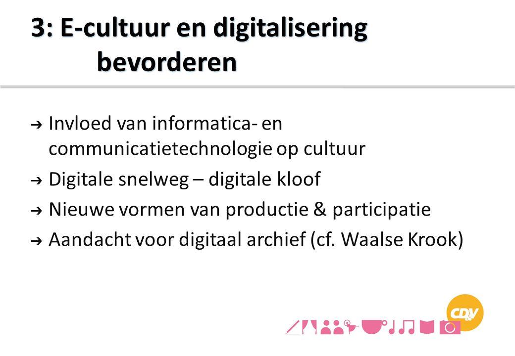 ➔ Invloed van informatica- en communicatietechnologie op cultuur ➔ Digitale snelweg – digitale kloof ➔ Nieuwe vormen van productie & participatie ➔ Aa