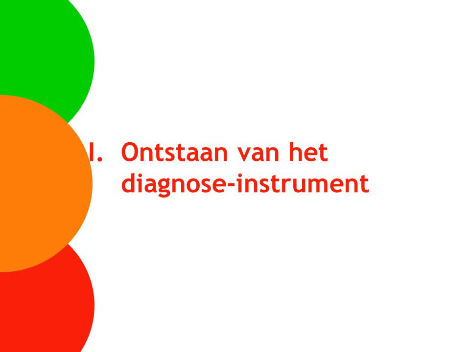I.Ontstaan van het diagnose-instrument
