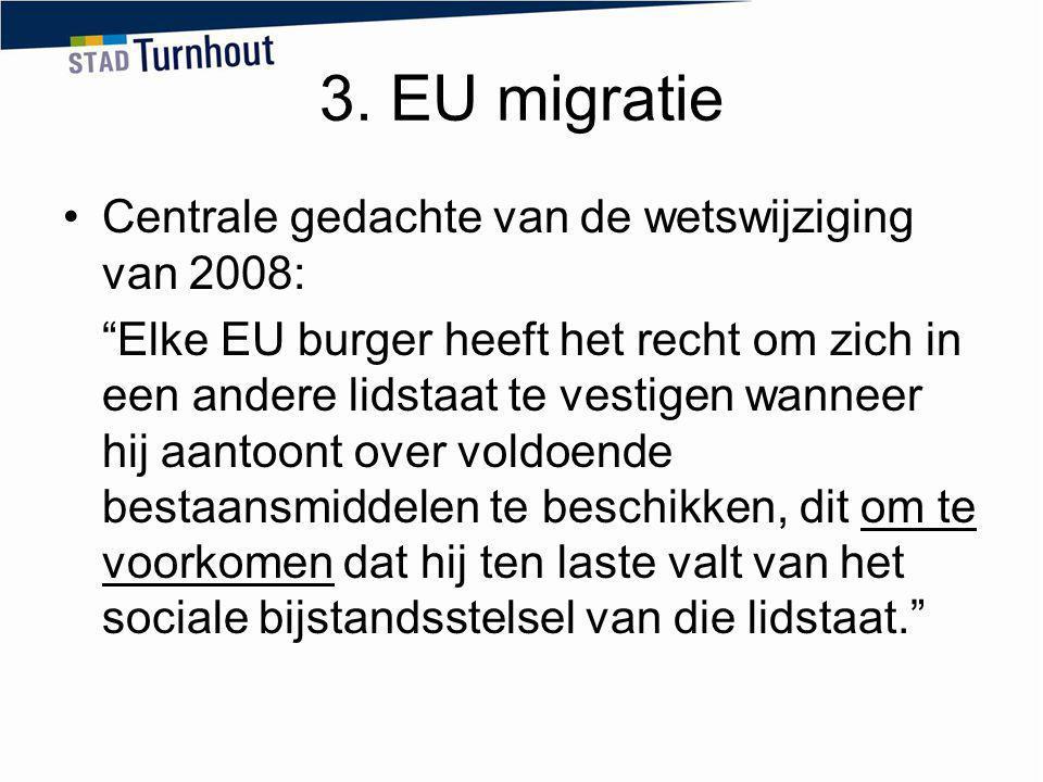"""3. EU migratie Centrale gedachte van de wetswijziging van 2008: """"Elke EU burger heeft het recht om zich in een andere lidstaat te vestigen wanneer hij"""