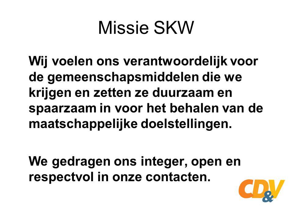 Missie SKW Wij voelen ons verantwoordelijk voor de gemeenschapsmiddelen die we krijgen en zetten ze duurzaam en spaarzaam in voor het behalen van de m