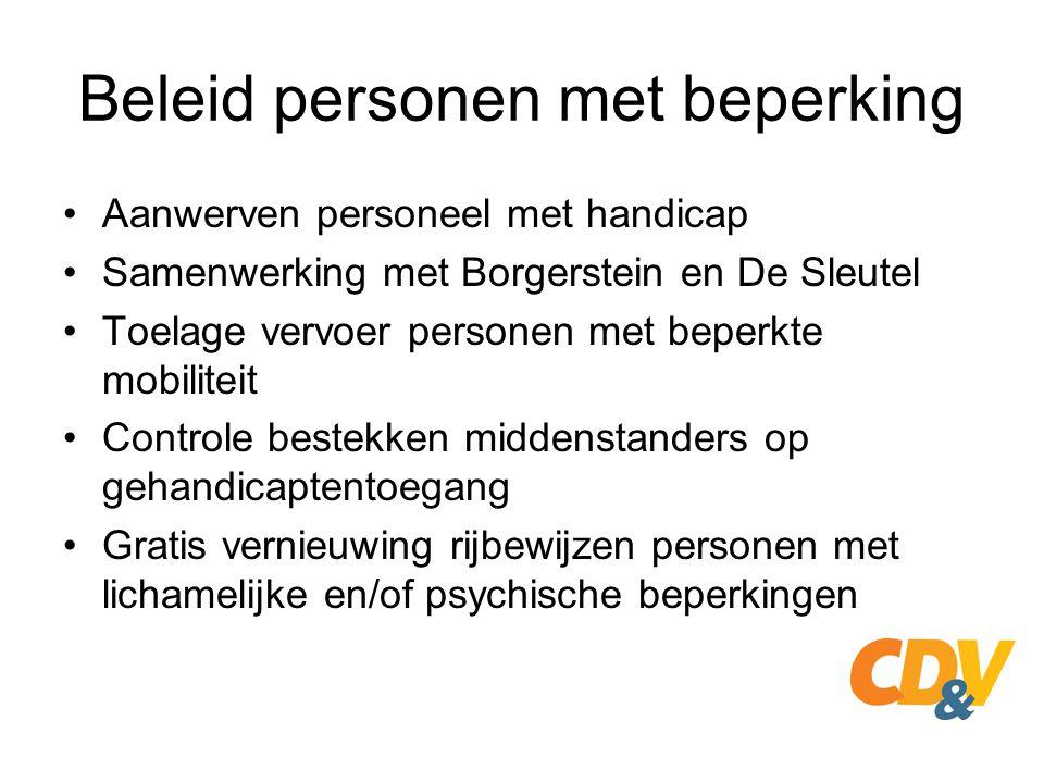 Beleid personen met beperking Aanwerven personeel met handicap Samenwerking met Borgerstein en De Sleutel Toelage vervoer personen met beperkte mobili