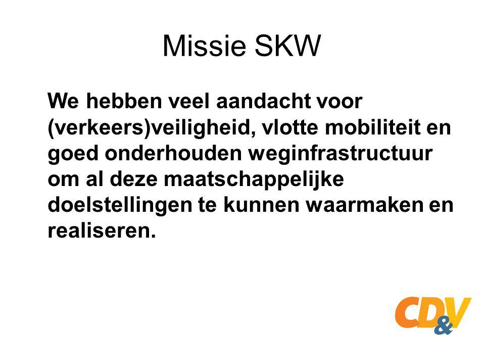 Missie SKW We hebben veel aandacht voor (verkeers)veiligheid, vlotte mobiliteit en goed onderhouden weginfrastructuur om al deze maatschappelijke doel