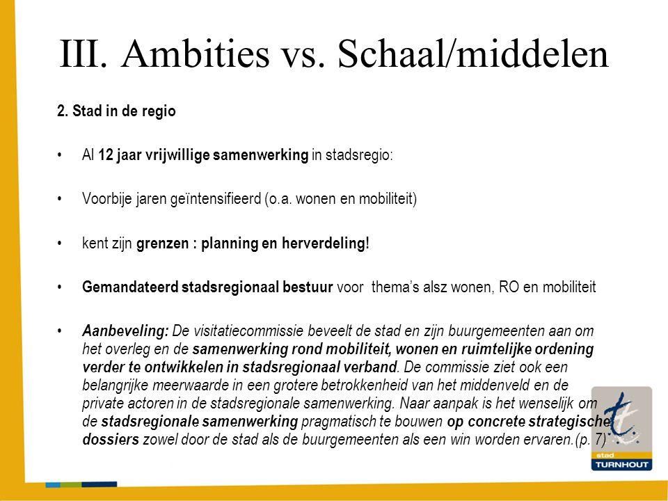 III. Ambities vs. Schaal/middelen 2.