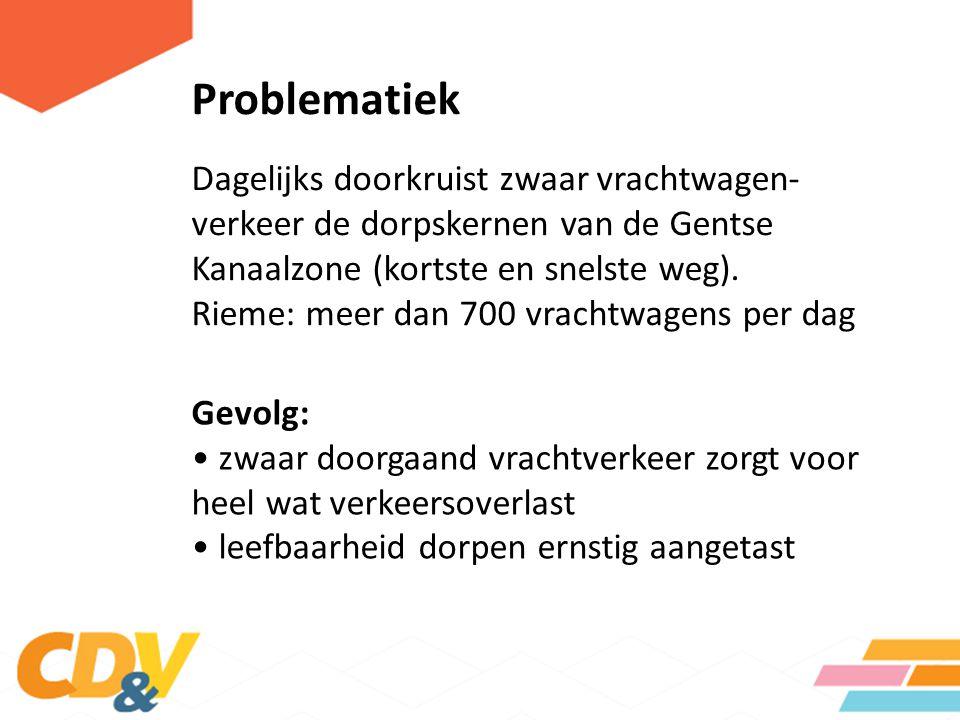 Problematiek Dagelijks doorkruist zwaar vrachtwagen- verkeer de dorpskernen van de Gentse Kanaalzone (kortste en snelste weg). Rieme: meer dan 700 vra