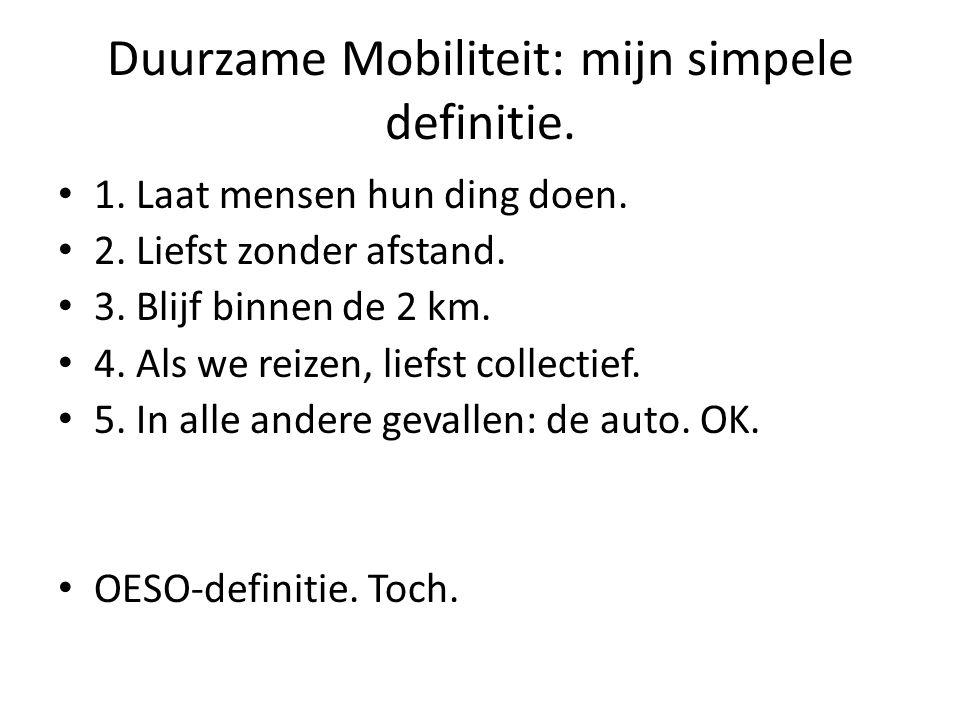 Duurzame Mobiliteit: mijn simpele definitie. 1. Laat mensen hun ding doen.