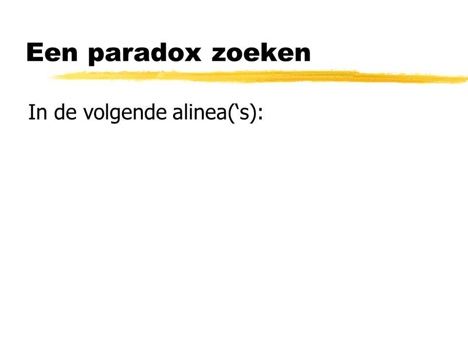 Een paradox zoeken In de volgende alinea('s):