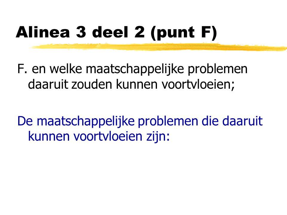 Alinea 3 deel 2 (punt F) F.