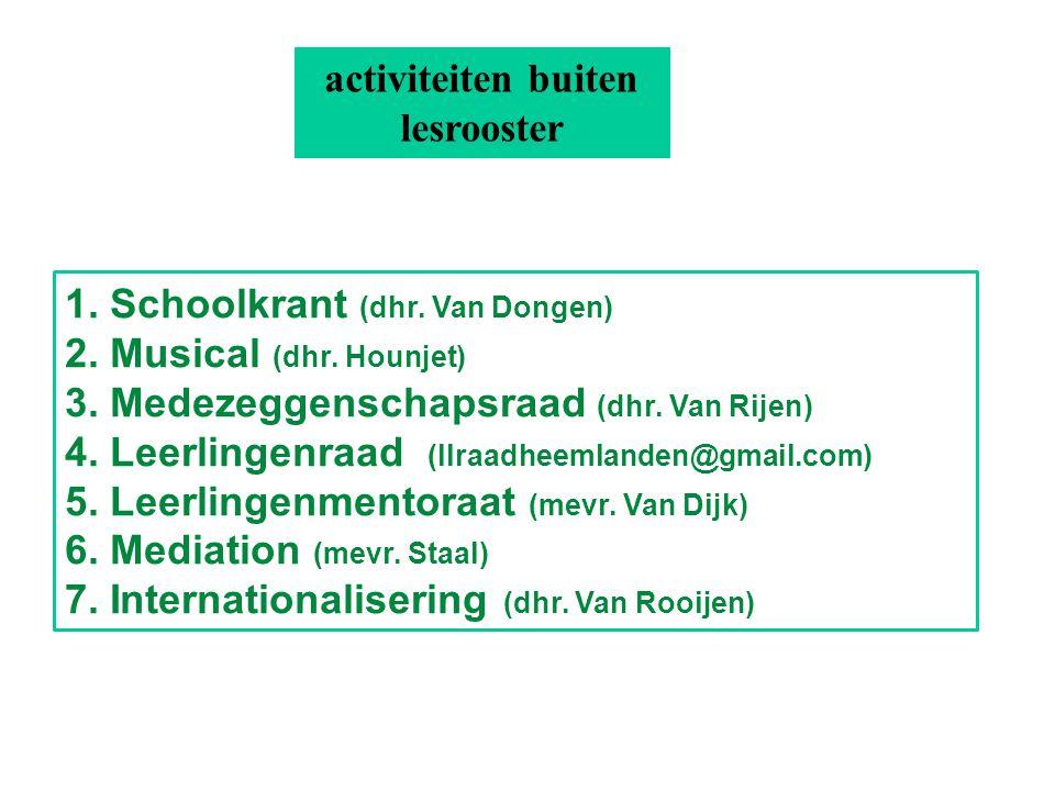 1. Schoolkrant (dhr. Van Dongen) 2. Musical (dhr.