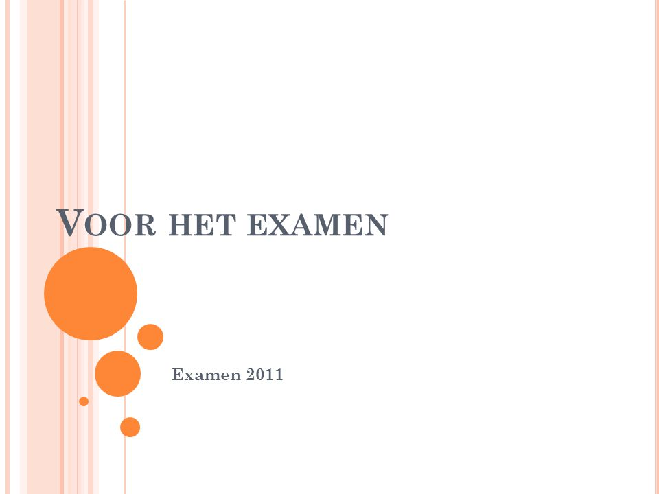 V OOR HET EXAMEN Examen 2011