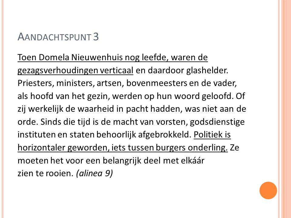 A ANDACHTSPUNT 3 Toen Domela Nieuwenhuis nog leefde, waren de gezagsverhoudingen verticaal en daardoor glashelder.