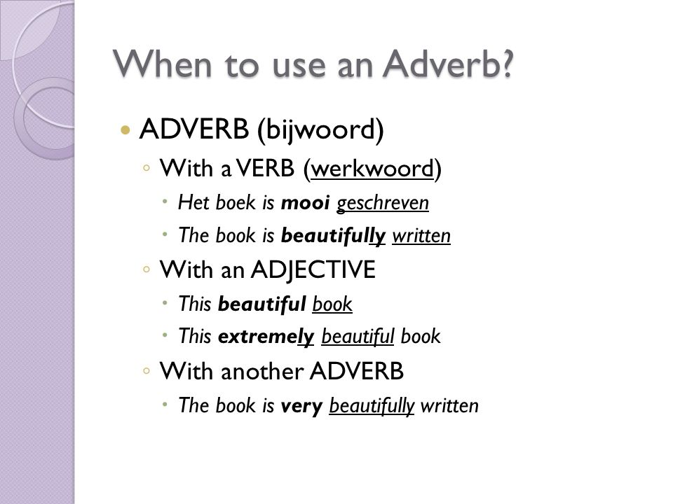 When to use an Adverb.