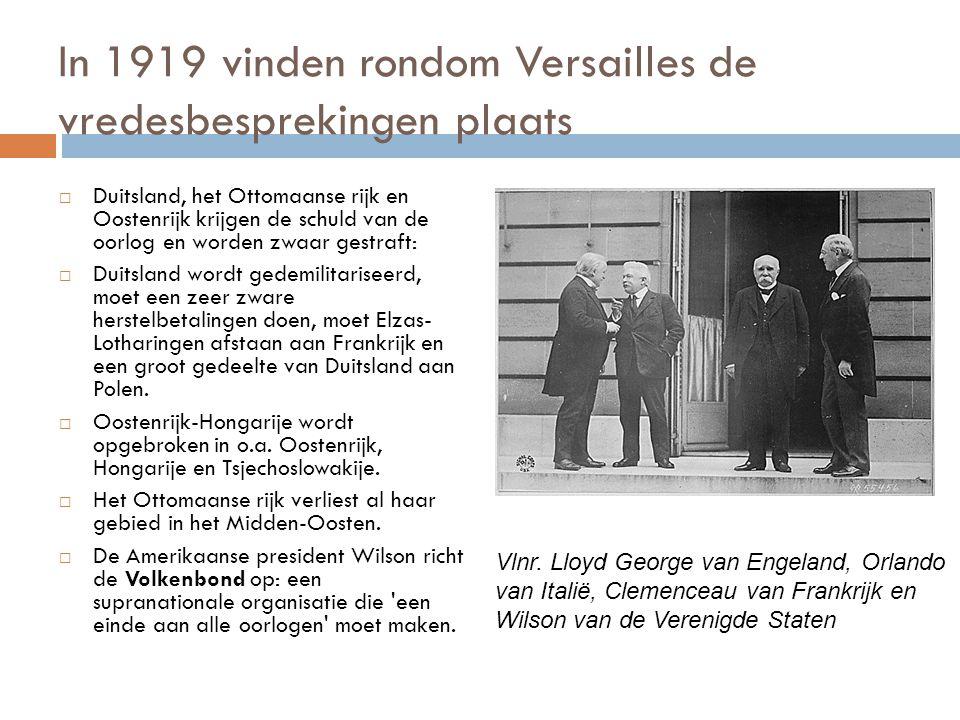 In 1919 vinden rondom Versailles de vredesbesprekingen plaats  Duitsland, het Ottomaanse rijk en Oostenrijk krijgen de schuld van de oorlog en worden