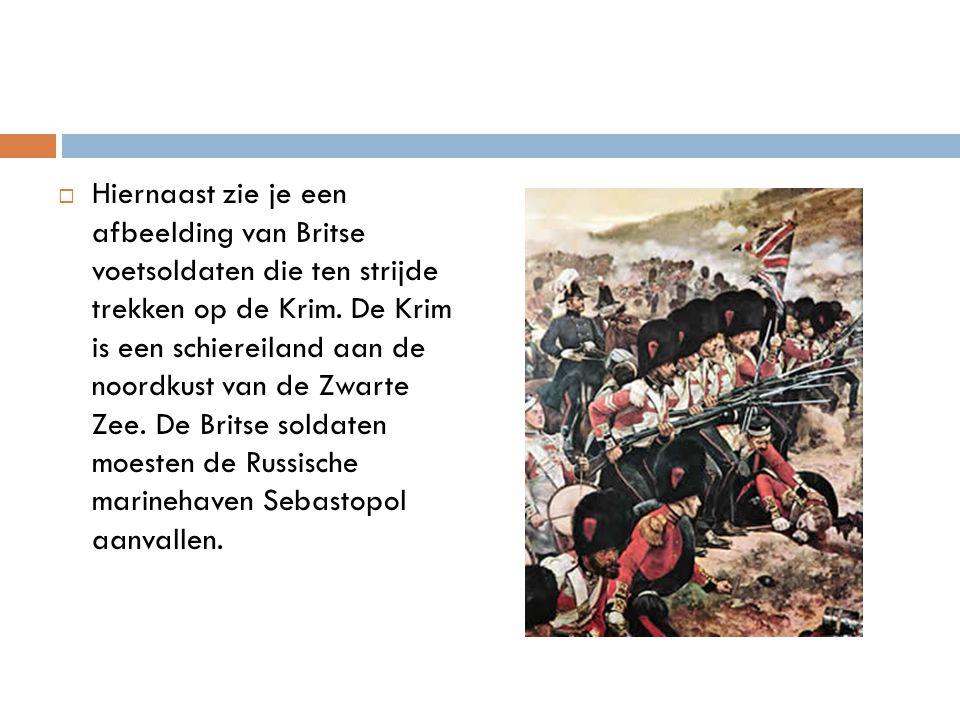  Hiernaast zie je een afbeelding van Britse voetsoldaten die ten strijde trekken op de Krim.