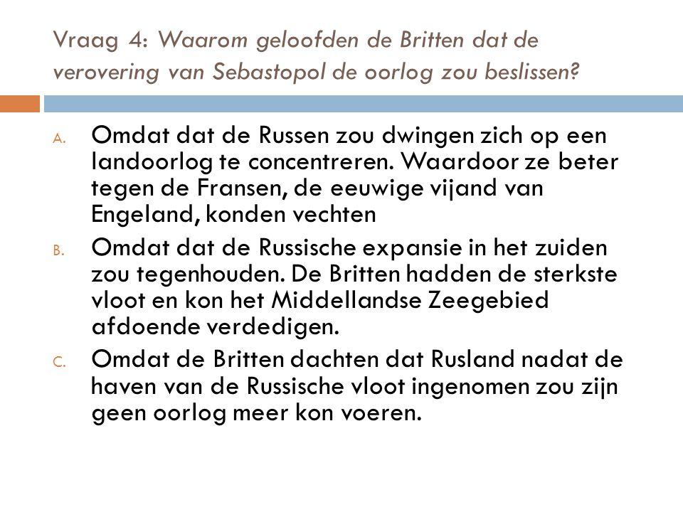 Vraag 4: Waarom geloofden de Britten dat de verovering van Sebastopol de oorlog zou beslissen.