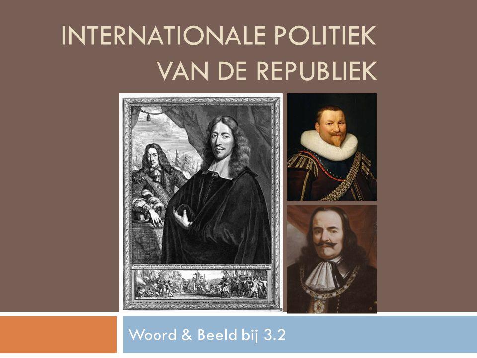 INTERNATIONALE POLITIEK VAN DE REPUBLIEK Woord & Beeld bij 3.2