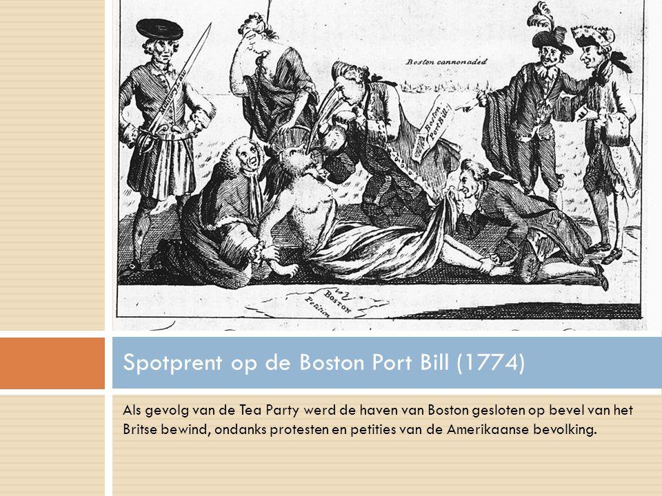 Als gevolg van de Tea Party werd de haven van Boston gesloten op bevel van het Britse bewind, ondanks protesten en petities van de Amerikaanse bevolking.