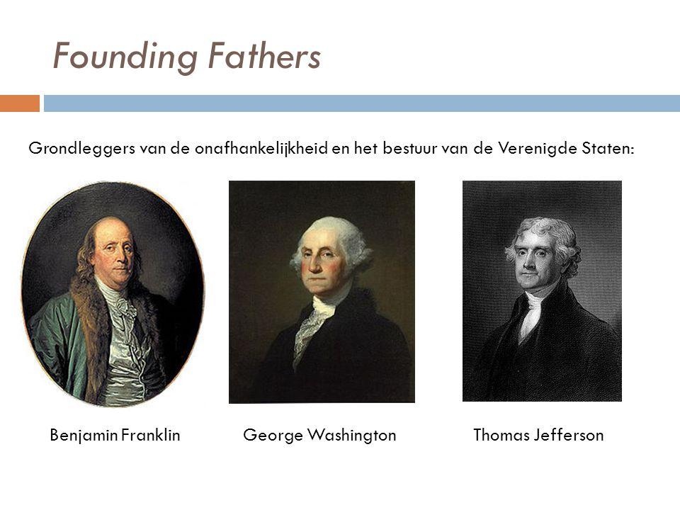 Founding Fathers Benjamin Franklin George Washington Thomas Jefferson Grondleggers van de onafhankelijkheid en het bestuur van de Verenigde Staten: