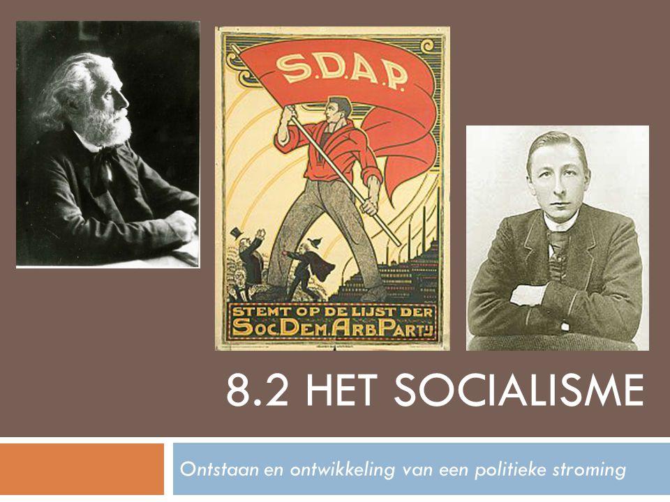 8.2 HET SOCIALISME Ontstaan en ontwikkeling van een politieke stroming