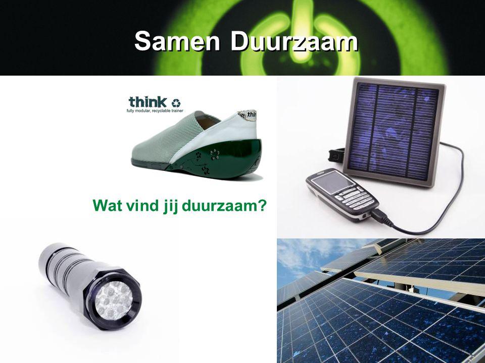 Organisaties Energie (duurzame energie) Verkeer (duurzame mobiliteit) en…. Heel veel kan duurzamer