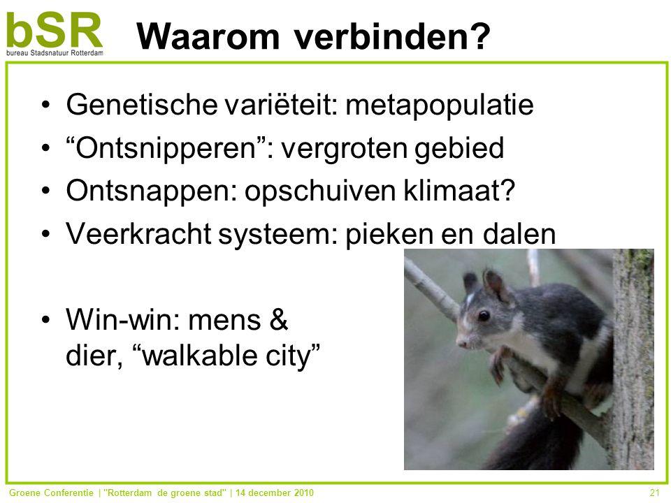 Groene Conferentie | Rotterdam de groene stad | 14 december 201021 Waarom verbinden.