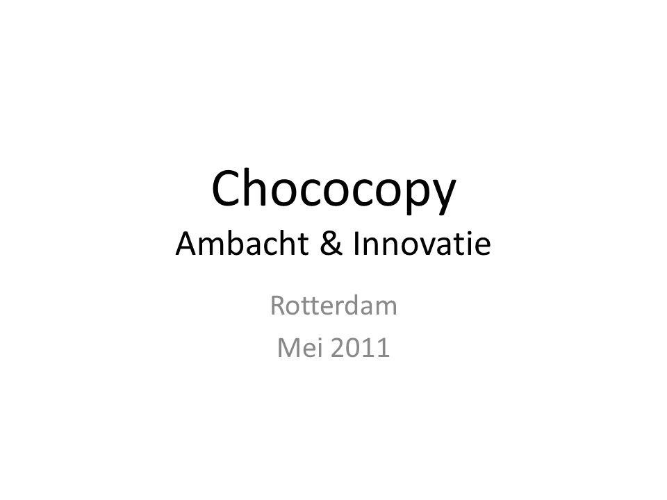 Chococopy Ambacht & Innovatie Rotterdam Mei 2011