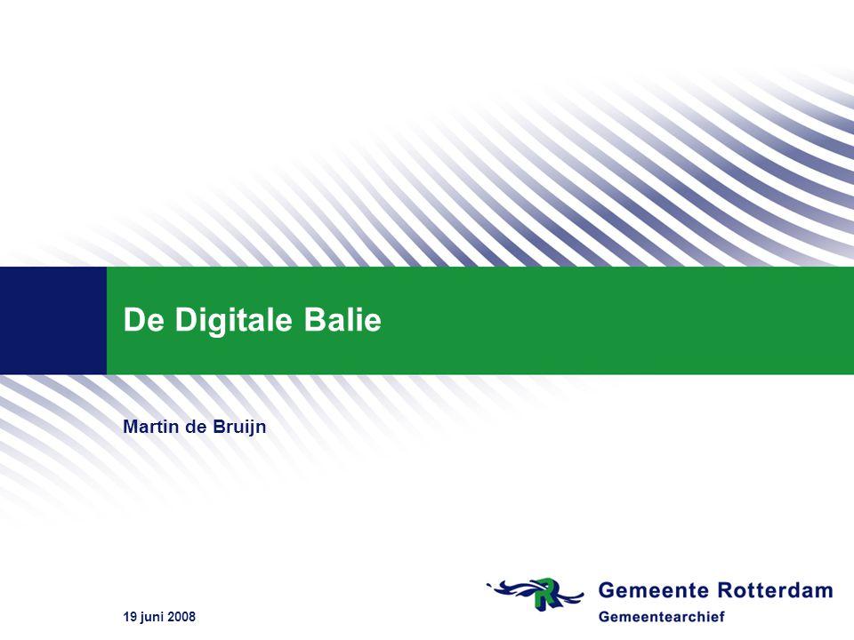 19 juni 2008 De Digitale Balie.Wat is de Digitale Balie?.
