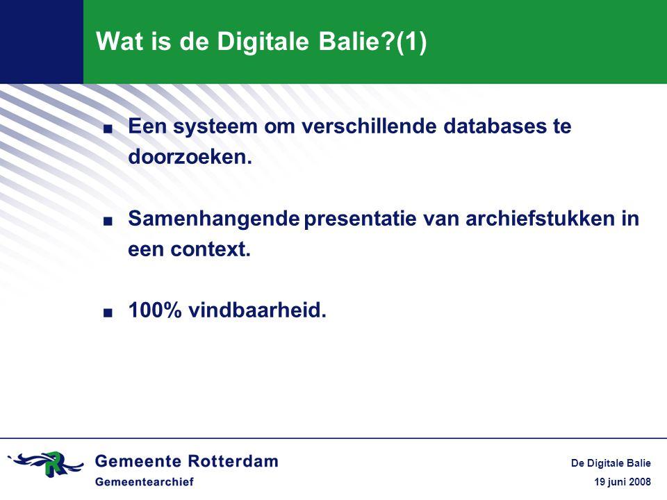 19 juni 2008 De Digitale Balie Wat is de Digitale Balie?(1). Een systeem om verschillende databases te doorzoeken.. Samenhangende presentatie van arch