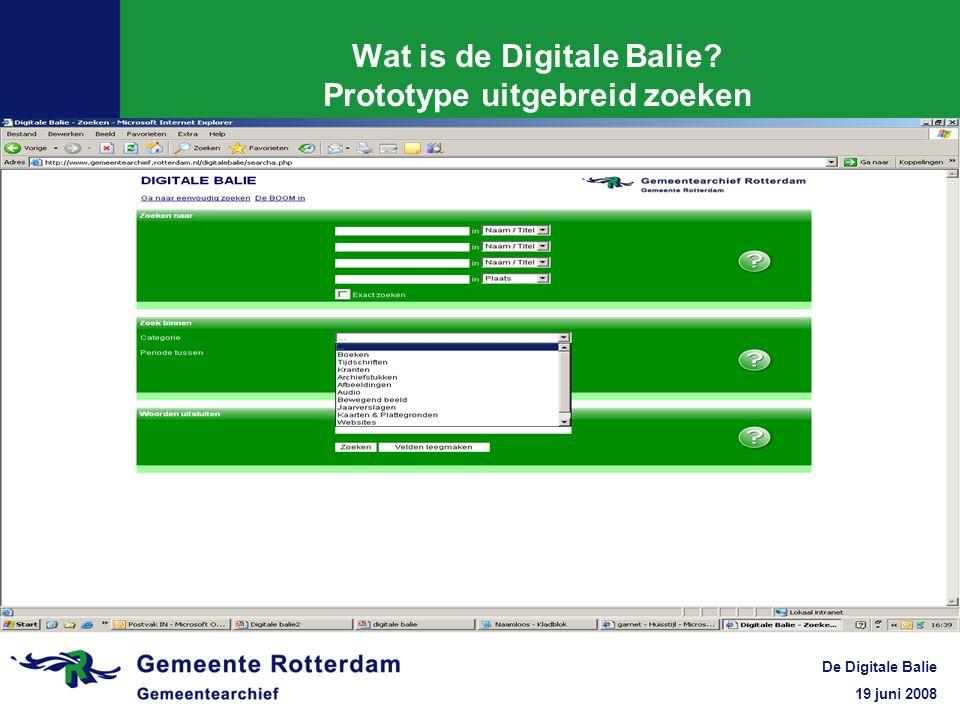 19 juni 2008 De Digitale Balie Wat is de Digitale Balie? Prototype uitgebreid zoeken