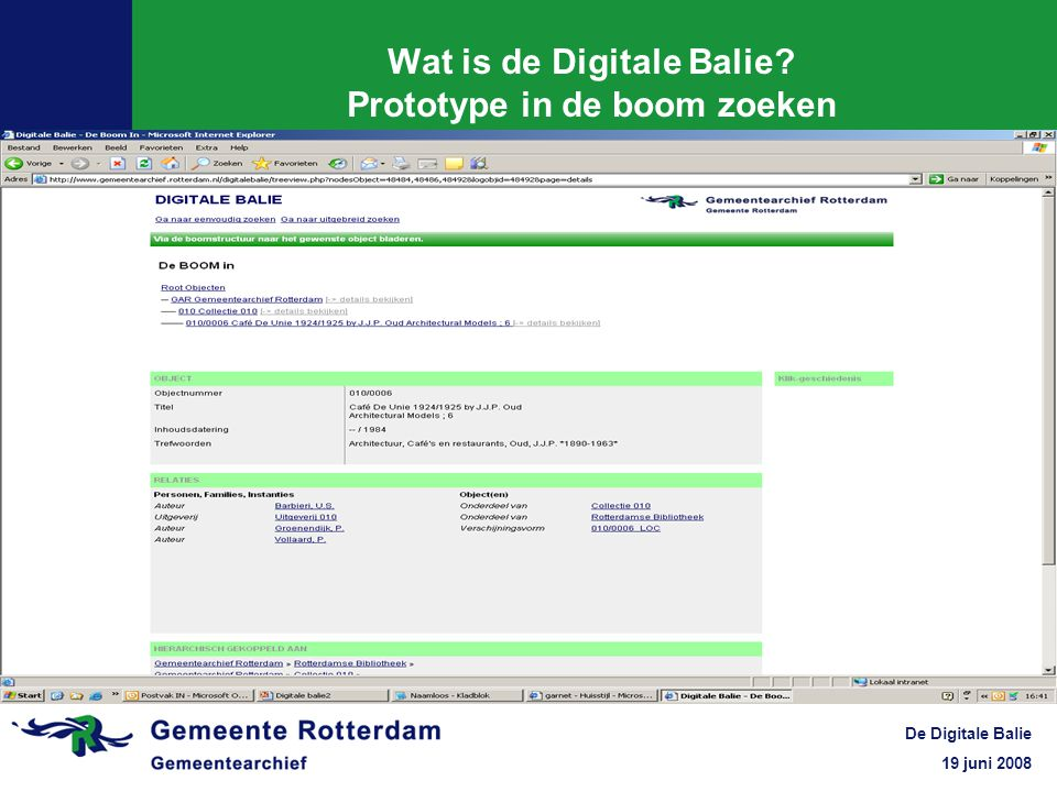 19 juni 2008 De Digitale Balie Wat is de Digitale Balie? Prototype in de boom zoeken