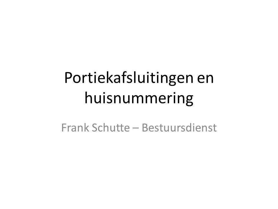 Portiekafsluitingen en huisnummering Frank Schutte – Bestuursdienst