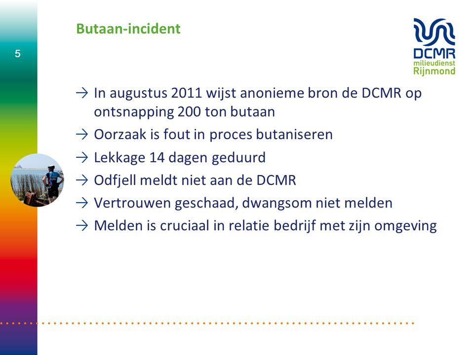 Butaan-incident In augustus 2011 wijst anonieme bron de DCMR op ontsnapping 200 ton butaan Oorzaak is fout in proces butaniseren Lekkage 14 dagen gedu