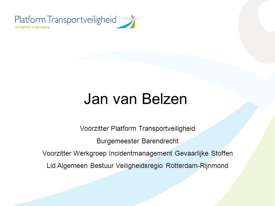 Voorzitter Platform Transportveiligheid Burgemeester Barendrecht Voorzitter Werkgroep Incidentmanagement Gevaarlijke Stoffen Lid Algemeen Bestuur Veil