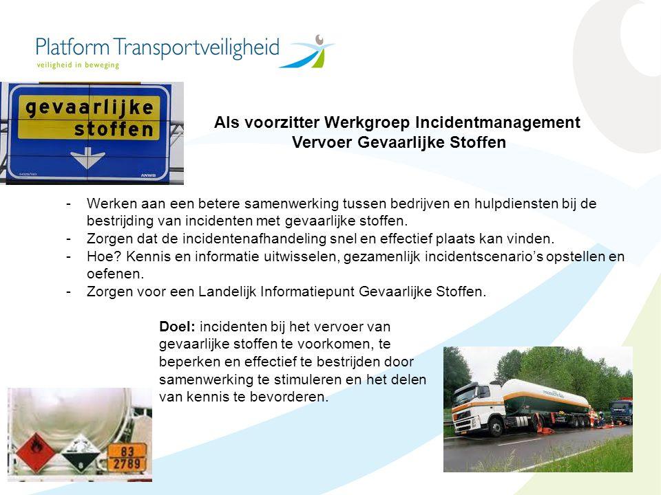 Als voorzitter Werkgroep Incidentmanagement Vervoer Gevaarlijke Stoffen -Werken aan een betere samenwerking tussen bedrijven en hulpdiensten bij de be