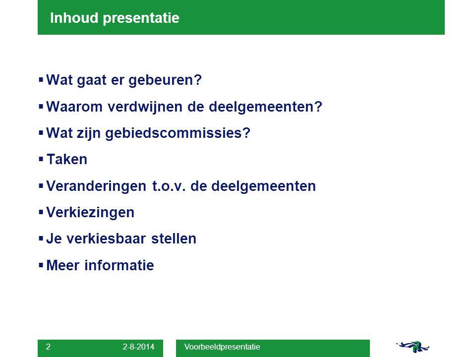 2-8-2014 Voorbeeldpresentatie 2 Inhoud presentatie  Wat gaat er gebeuren.