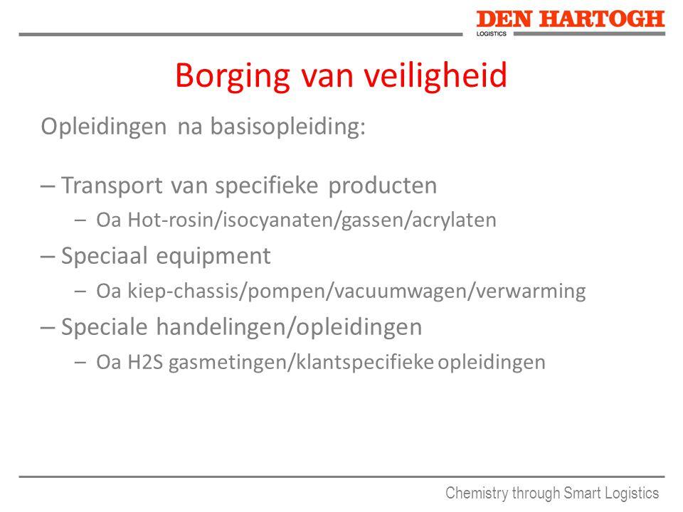 Chemistry through Smart Logistics Opleidingen na basisopleiding: – Transport van specifieke producten –Oa Hot-rosin/isocyanaten/gassen/acrylaten – Spe