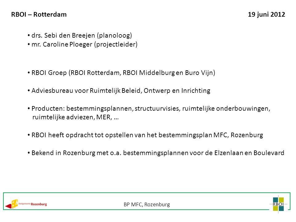 BP MFC, Rozenburg RBOI – Rotterdam19 juni 2012 RBOI Groep (RBOI Rotterdam, RBOI Middelburg en Buro Vijn) Adviesbureau voor Ruimtelijk Beleid, Ontwerp