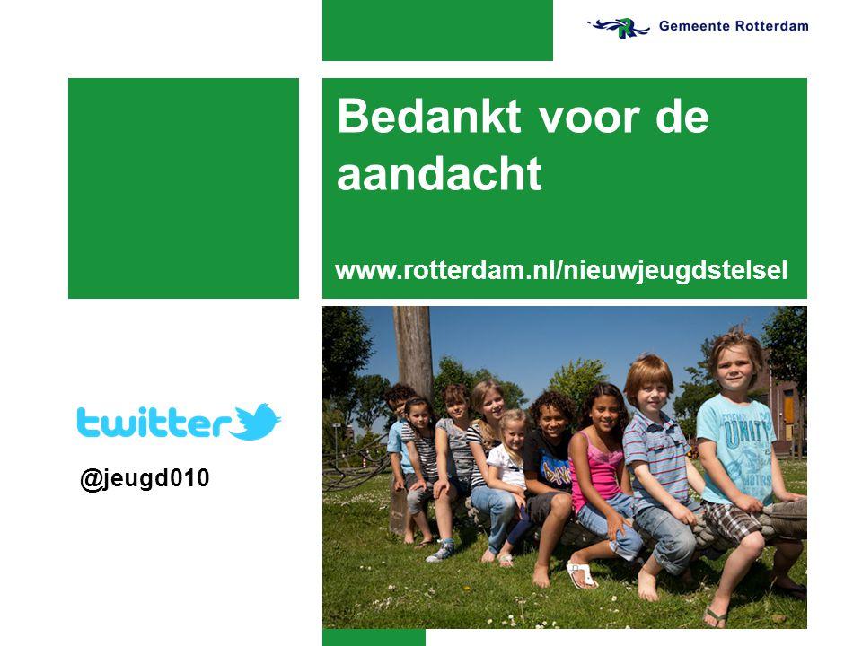 Bedankt voor de aandacht @jeugd010 www.rotterdam.nl/nieuwjeugdstelsel