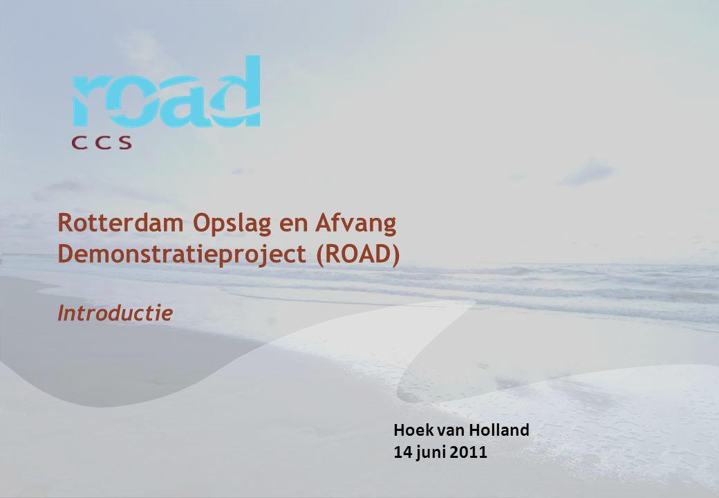 Rotterdam Opslag en Afvang Demonstratieproject (ROAD) Introductie Hoek van Holland 14 juni 2011